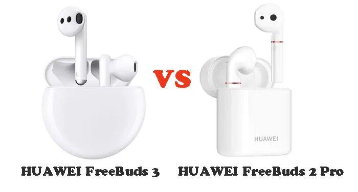 مقایسه FreeBuds 2 Pro با FreeBuds 3 هواوی